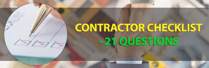 Contractor Checklist – 21 Questions a Homeowner Has For You