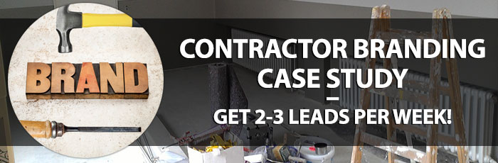 Contractor Branding Case Study – Get 2-3 Leads Per Week!